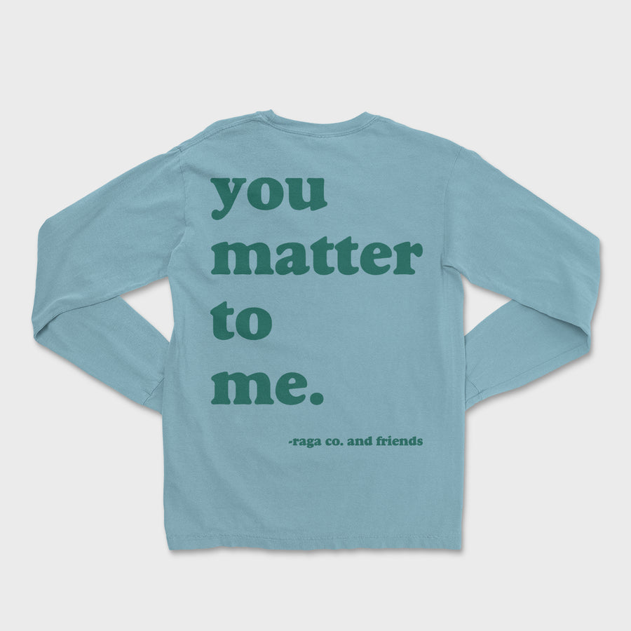 You Matter Long Sleeve Tee // Ice