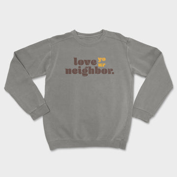 Love Your Neighbor Crewneck // Grey