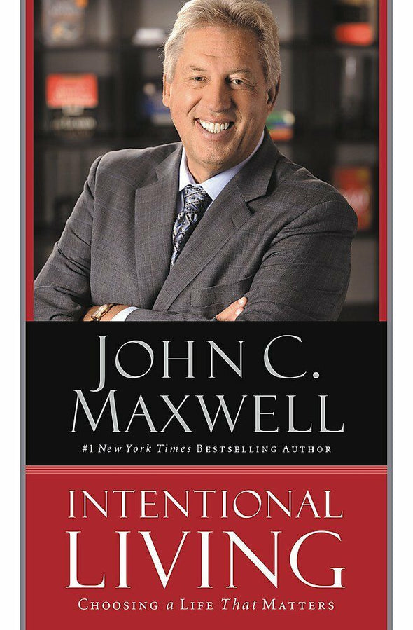 Intentional Living: Choosing a Life That Matters by John C. Maxwell 9781455548149 - BC&ACI
