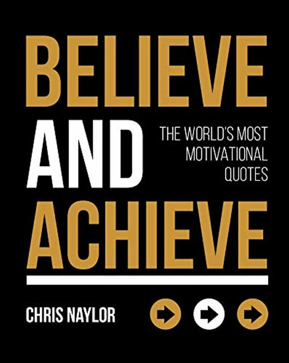 Believe and Achieve: The World's Most Motivational Quotes 9781849539838 - BC&ACI