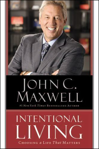 Intentional Living : Your Pathway to a Life That Matters by John C. Maxwell 9781455548170 - BC&ACI
