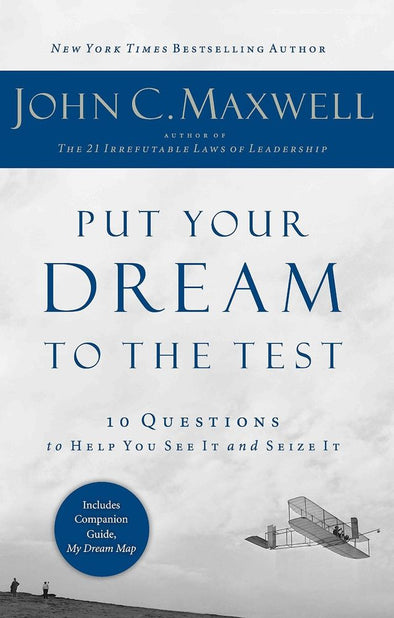 Put Your Dream to the Test: 10 Questions to Help you by John Maxwell (Paperback) 9781400200405 - BC&ACI