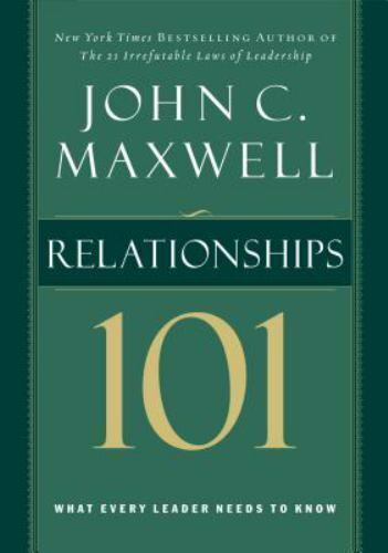 Relationships 101 : What Every Leader Needs to Know by John C. Maxwell (2004,... 9780785263517 - BC&ACI