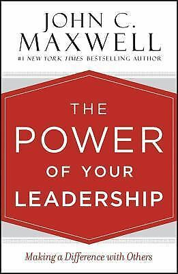 The Power of Your Leadership :  by John C. Maxwell NEW 9781478922452