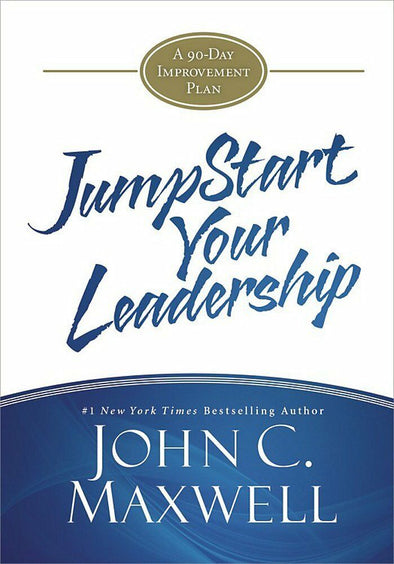 New JumpStart Your Leadership: A 90-Day Improvement Plan by John C. Maxwell - BC&ACI