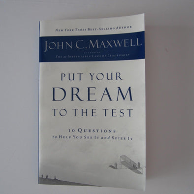 PUT YOUR DREAM TO THE TEST - MAXWELL, JOHN C. - NEW PAPERBACK BOOK 9781400200405