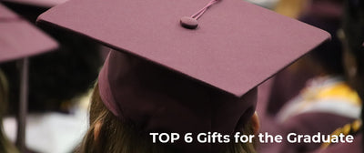 Top Six Gifts for Your Favorite Graduate
