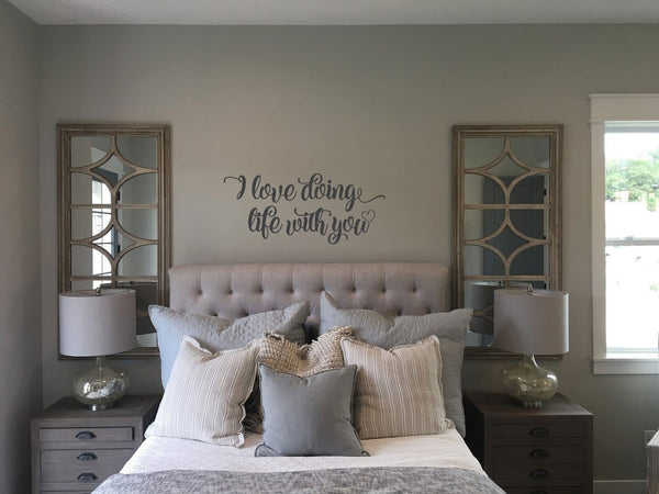 Master Bedroom Wall Decal, I love doing life with you - Vinyl Lettering  Sticker - Wall Words - Home Decor BC856