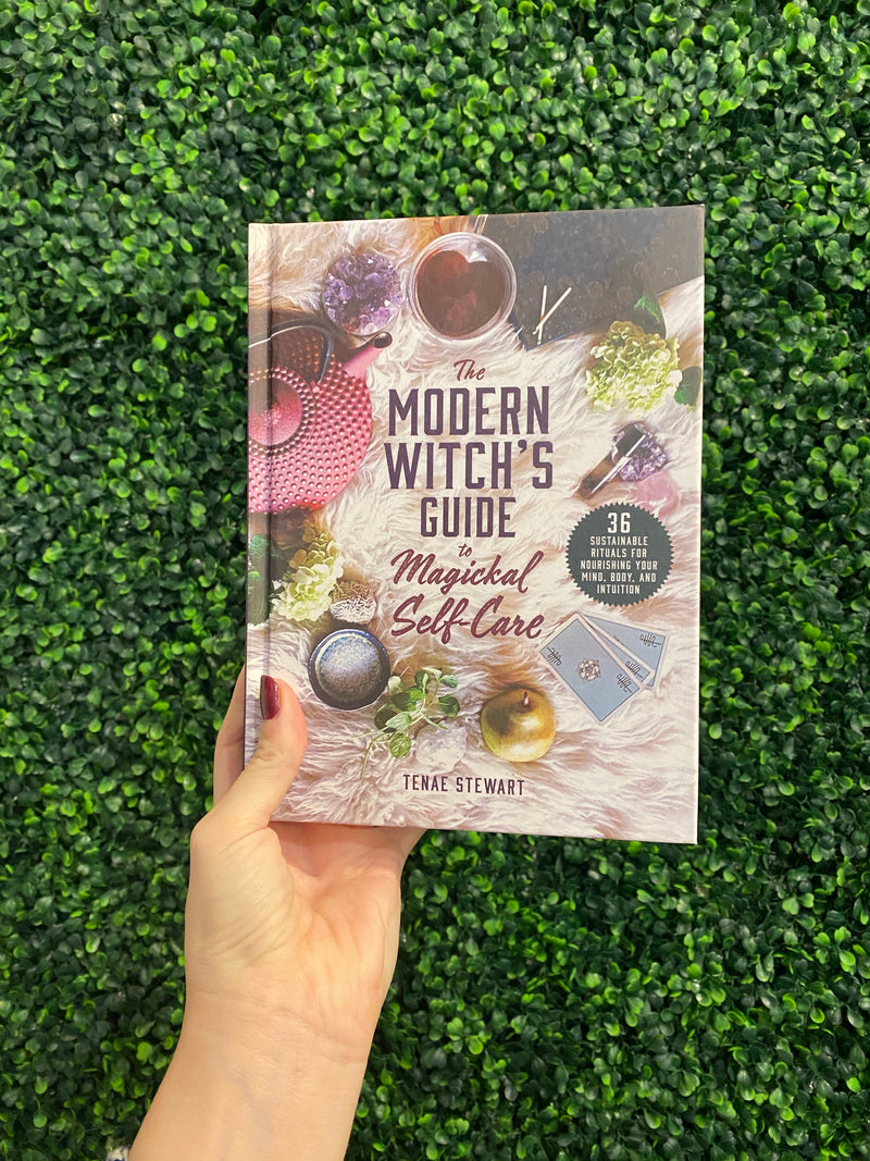 The Modern Witch's Guide to Magickal Self-Care by Tenae Stewart