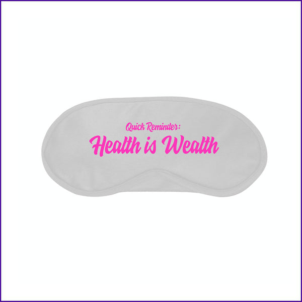 Health is Wealth Eye Mask