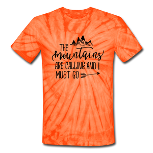 The Mountains Are Calling and I must Go Tie-Dye Unisex Tee - spider orange