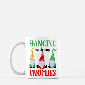 Hangin with My Gnomies | Coffee Mug | Holiday