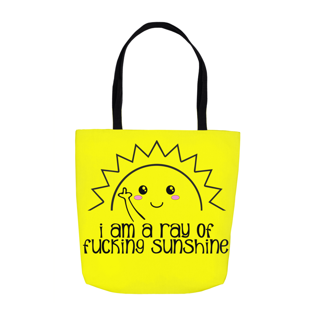I am a Ray of Fucking Sunshine Tote Bag