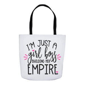 I'm Just a Girl Boss Building Her Empire Tote Bag