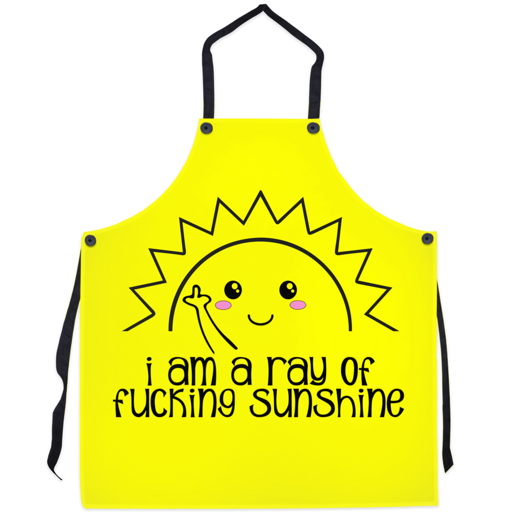 I am a Ray of Fucking Sunshine Apron