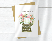 You're Not Old | You're Vintage | Happy Birthday | Greeting Card