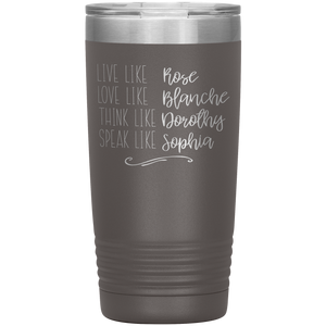 Etched Live Like Golden Girls Travel Tumbler Coffee Mug
