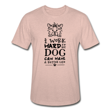 I Work Hard so my Dog Can Have a Better Life Unisex Heather Prism Tee T-Shirt - heather prism peach