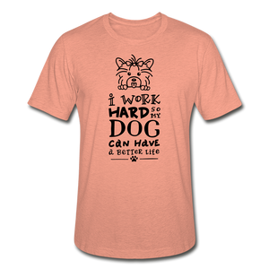 I Work Hard so my Dog Can Have a Better Life Unisex Heather Prism Tee T-Shirt - heather prism sunset