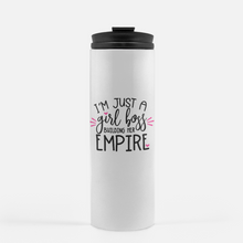 I'm Just a Boss Girl Building My Empire Coffee Tumbler Travel Mug