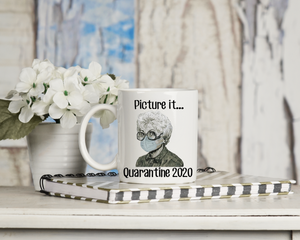 Sophia Golden Girls Picture It Quarantine 2020 | Coffee Mug