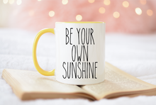 Be Your Own Sunshine | Coffee Mug |
