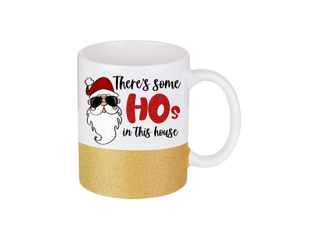 There's Some Hos in This House Santa Glitter Dipped | Coffee Mug | Sparkle