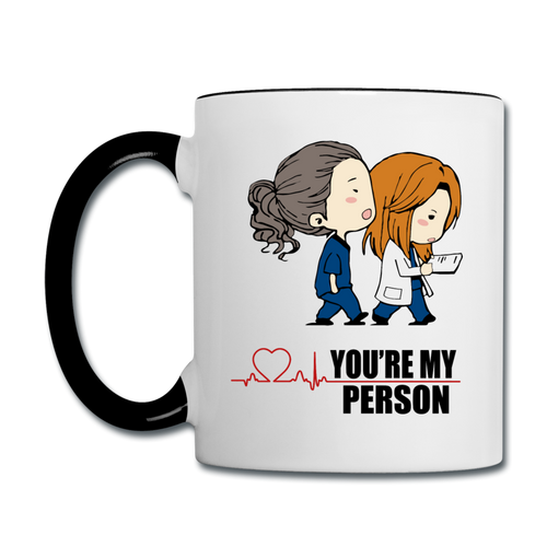 You're My Person Doctors Coffee Mug - white/black