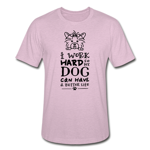 I Work Hard so my Dog Can Have a Better Life Unisex Heather Prism Tee T-Shirt - heather prism lilac