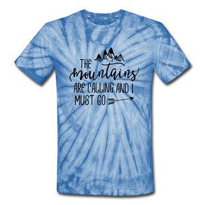 The Mountains Are Calling and I must Go Tie-Dye Unisex Tee - spider baby blue