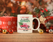 I Just Want to Watch Hallmark Christmas Movies All Day | Coffee Mug | Holiday
