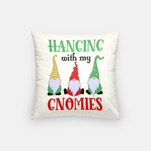 Hangin' With My Gnomies | Pillow Case | Holiday