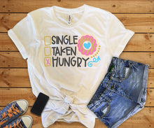Single Taken Hungry | Womens Tee T Shirt | Donut
