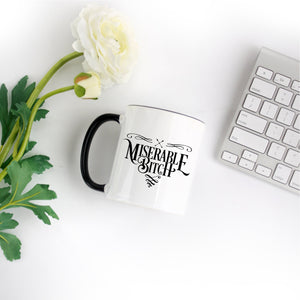 Miserable Bitch | Coffee Mug