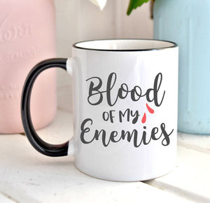 Blood of My Enemies | Coffee Mug