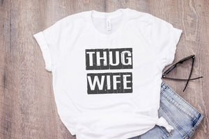 Thug Wife | Womens Tee Shirt | Marriage | Relationship Goals