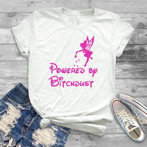 Powered by BitchDust//Bossy//Womens Tee Shirt//Bitch//Funny//Tinker Bell