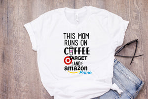 This Mom Runs on Coffee Target and Amazon Prime | Womens Tee Shirt