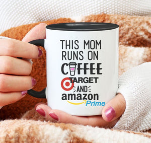 This Mom Runs on Coffee Target and Amazon Prime | Coffee Mug