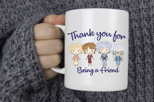 Thank Your for Being a Friend Golden | Coffee Mug | Animated Cartoons | Girls