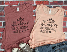 The Mountains Are Calling and I Must Go//Womens Muscle Tank//Hiking