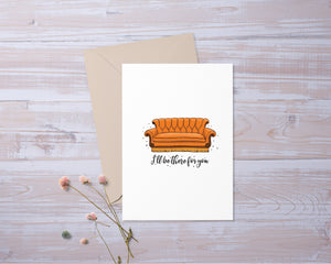 I'll Be There For You | Friends Inspired |Card | Funny | Greeting Card | Gift