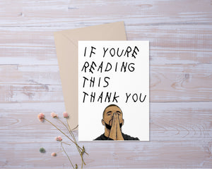 If Youre Reading This | Customize Personalize | Drake Inspired | Thank You Card | Funny | Greeting Card | Gift