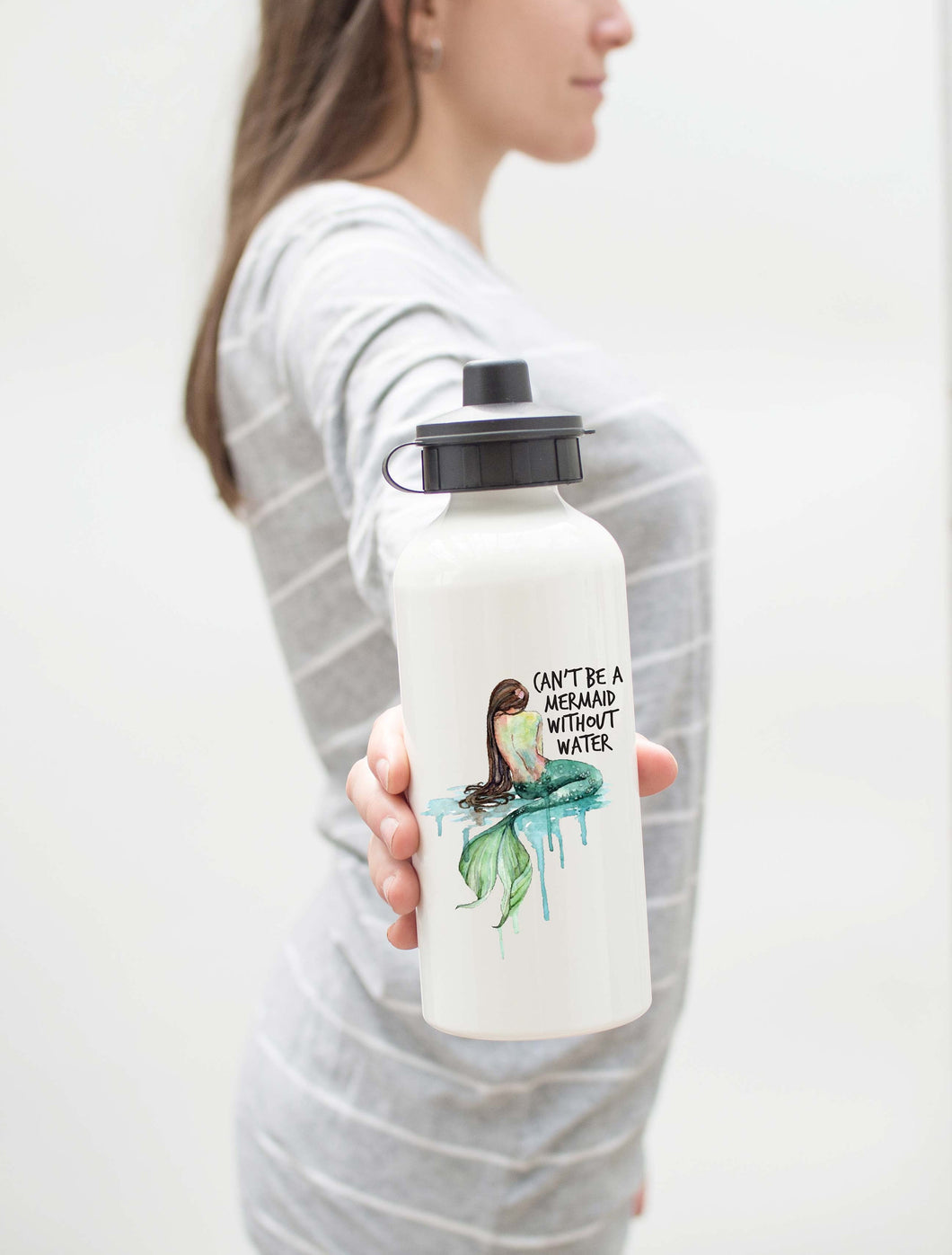 Cant Be A Mermaid Without Water//Water Bottle//