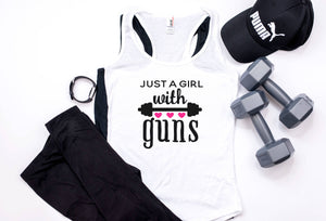 Just A Girl with Guns | Womens Racerback | Tank | Workout