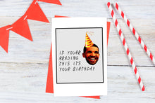 If Youre Reading This | Drake Inspired | High Quality | Birthday Card | Funny | Greeting Card | Gift