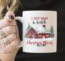 I Just Want to Watch Christmas Movies All Day | Coffee Mug | Holiday