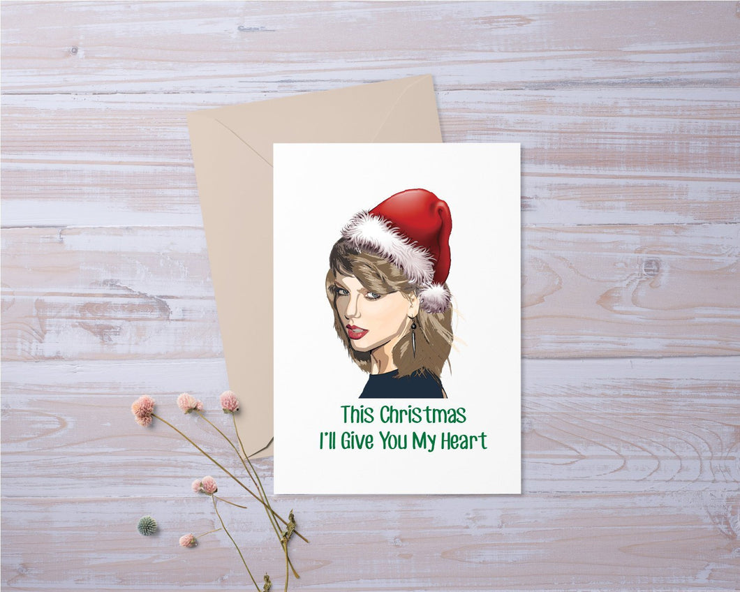 This Christmas Ill Give You My Heart Taylor Swift Santa | Funny | Greeting Card | Gift