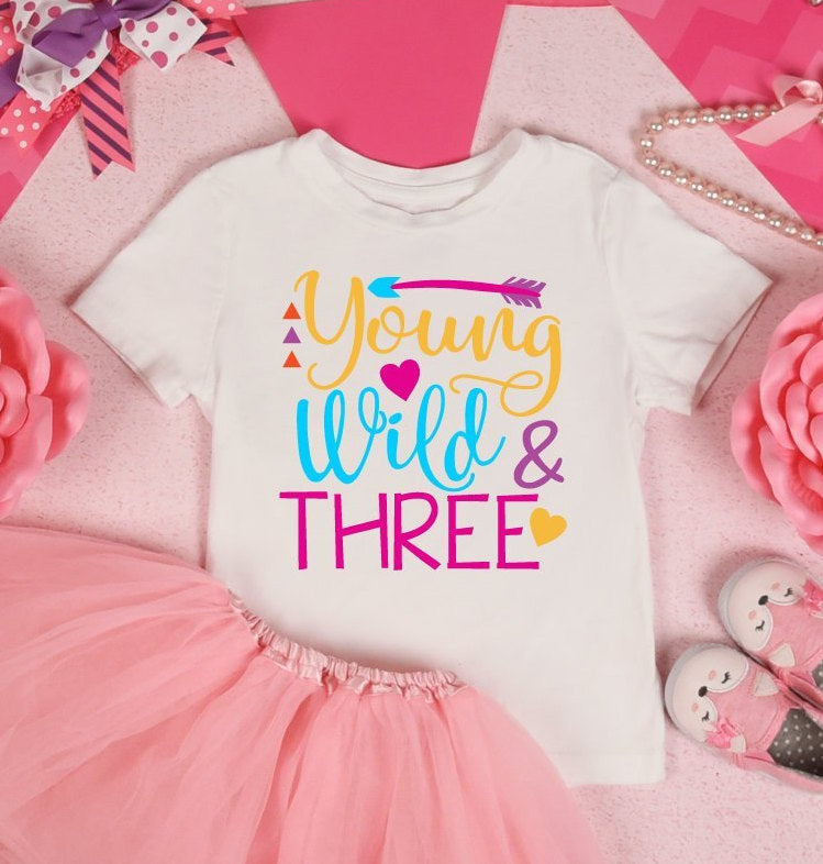 Toddler Birthday Young Wild & Three Shirt | Tee | Girls