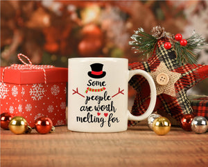 Some People Are Worth Melting For Snowman | Coffee Mug | Holiday